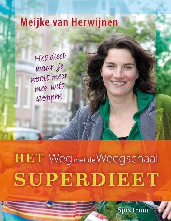 Het Weg Met De Weegschaal Superdieet - M. Van Herwijnen   Fthsonline.com