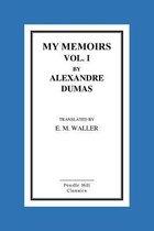 My Memoirs Vol. I by Alexandre Dumas