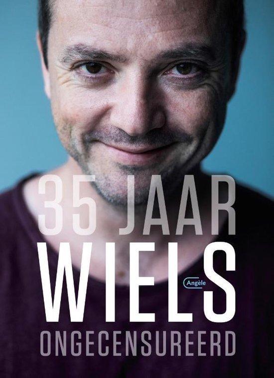 35 jaar Wiels ongecensureerd - Miguel Wiels | Fthsonline.com