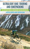 Ultralight Bike Touring and Bikepacking : The Ultimate Guide to Lightweight Cycling Adventures