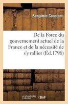 De la Force du gouvernement actuel de la France et de la necessite de s'y rallier