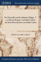 Der Einsiedler Auf Der Johannis-Klippe. T. 1-3
