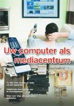 Uw Computer Als Mediacentrum