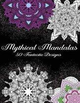 Mythical Mandalas - 50 Fantastic Designs