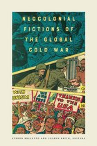 Neocolonial Fictions of the Global Cold War