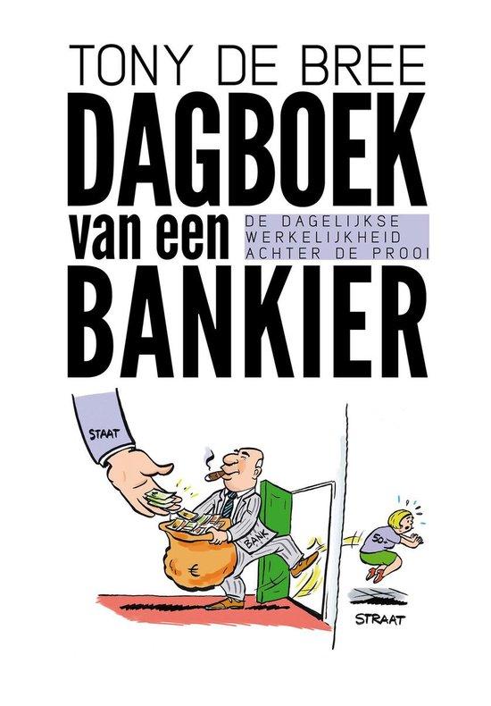 Boek cover Dagboek van een bankier van Tony de Bree (Paperback)