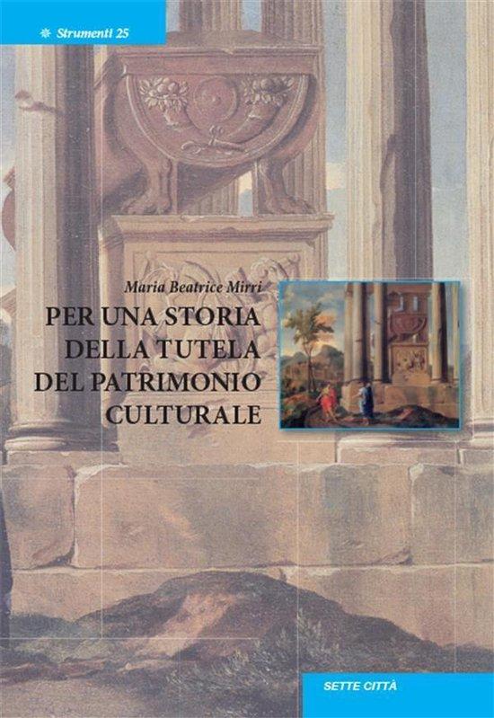 Boek cover Per una storia della tutela del patrimonio culturale van Maria Beatrice Mirri (Onbekend)
