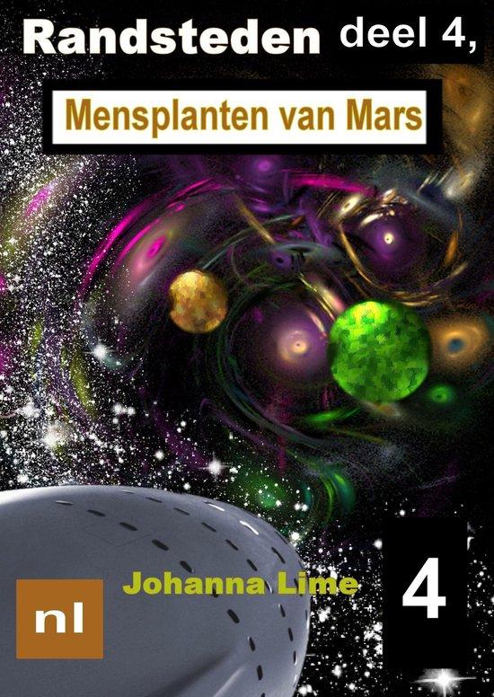 Randsteden 4 - Randsteden deel 4, Mensplanten van Mars - Johanna Lime |
