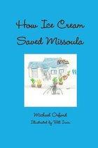 How Ice Cream Saved Missoula