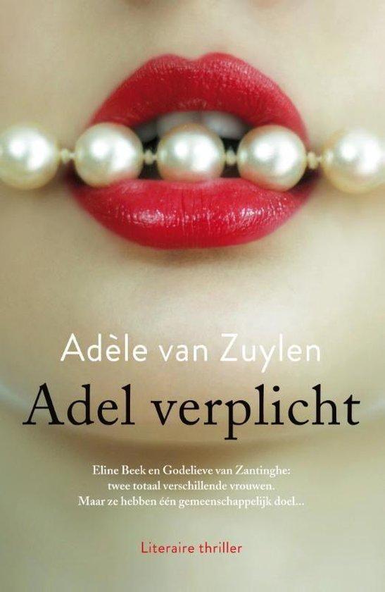Adel verplicht - Adèle van Zuylen |