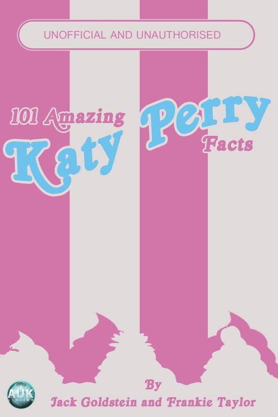 Boek cover 101 Amazing Katy Perry Facts van Jack Goldstein (Onbekend)