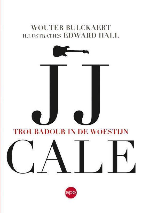 JJ Cale. Troubadour in de woestijn - Wouter Bulckaert | Fthsonline.com