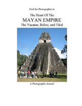 The Heart of the Mayan Empire