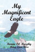 My Magnificent Eagle
