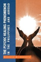The Psychic Healing Phenomenon in the Philippines and in Other Countries
