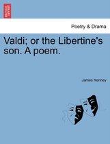 Valdi; Or the Libertine's Son. a Poem.