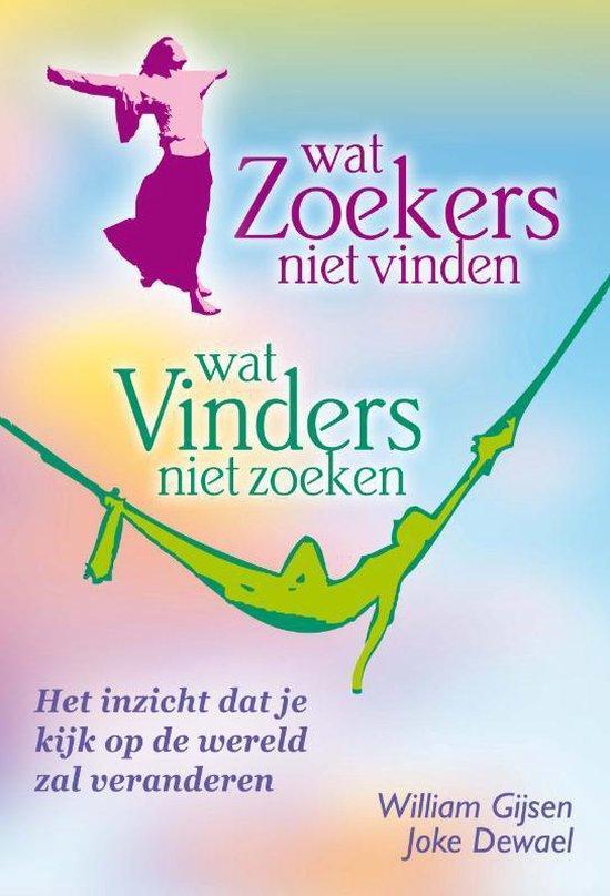Wat Zoekers niet vinden - Wat Vinders niet zoeken - William Gijsen pdf epub