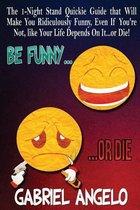 Be Funny or Die