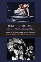 Taking It to the Bridge: Music as Performance