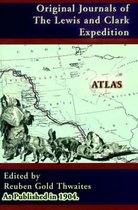 Atlas Accompanying the Original Journals of the Lewis and Clark Expedition 1804-1806
