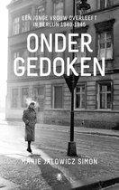 Boek cover Ondergedoken. Een jonge vrouw overleeft in Berlijn 1940-1945 van Marie Jalowicz Simon (Paperback)