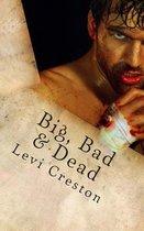 Big, Bad & Dead