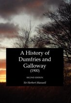 A History of Dumfries and Galloway (1900)