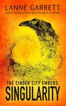 The Cinder City Embers: Singularity