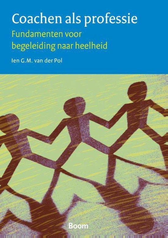 Coachen als professie - Ien G.M. van der Pol |