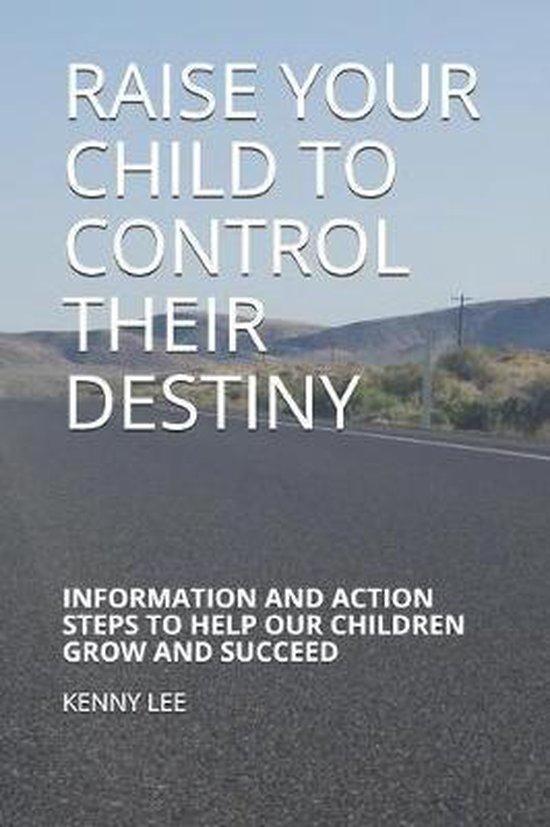 Omslag van Raise Your Child to Control Their Destiny