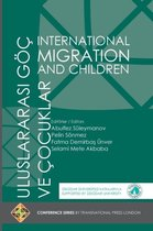 International Migration and Children - Uluslararasi Goec Ve Cocuklar
