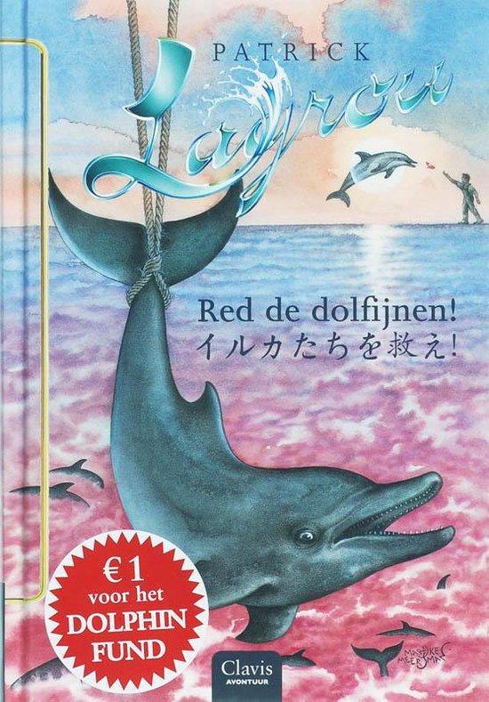 Dolfijnenkind 6 - Red de dolfijnen! - Patrick Lagrou  