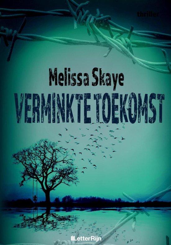VT-reeks 4 - Verminkte toekomst - Melissa Skaye |