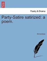 Party-Satire Satirized