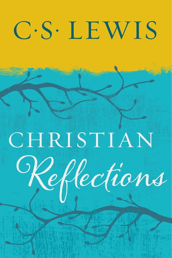 Christian Reflections - C. S. Lewis |