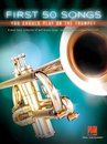 Boek cover First 50 Songs You Should Play on the Trumpet van Hal Leonard Corp.