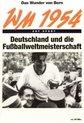 Das Wunder Von Bern -  Deutschland Und Die Fussball