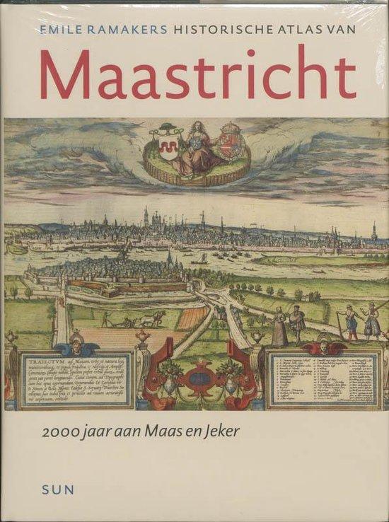 Historische atlassen - Historische Atlas van Maastricht - E. Ramakers  