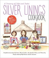 Silver Linings Cookbook: A Treasury of Tales and Tastes