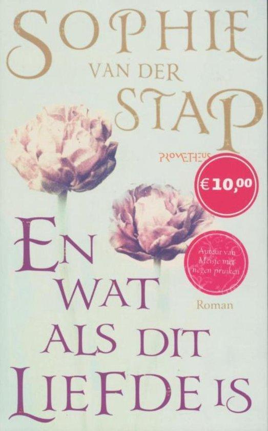 En wat als dit liefde is - Sophie van der Stap |