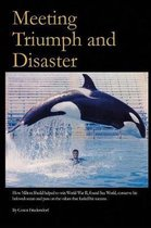 Meeting Triumph and Disaster