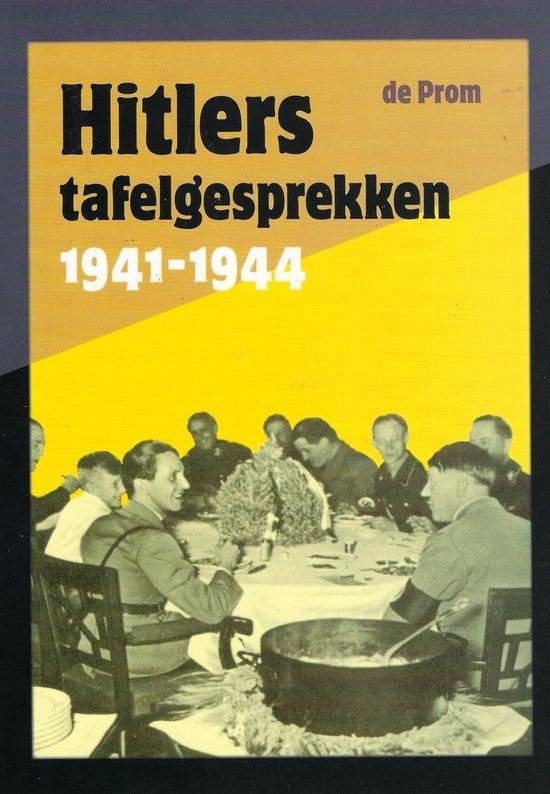 Hitlers Tafelgesprekken, 1941-1944 - Adolf Hitler |
