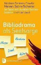 Bibliodrama als Seelsorge