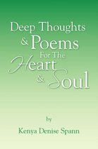 Deep Thoughts & Poems for the Heart & Soul