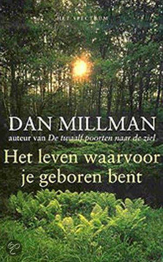Het Leven Waarvoor Je Geboren Bent - Dan Millman | Fthsonline.com