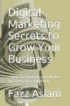 Digital Marketing Secrets to Grow Your Business