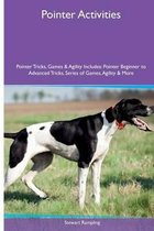 Pointer Activities Pointer Tricks, Games & Agility. Includes