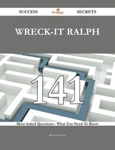 Wreck-It Ralph 141 Success Secrets - 141 Most Asked Questions On Wreck-It Ralph - What You Need To Know