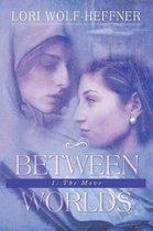Between Worlds 1