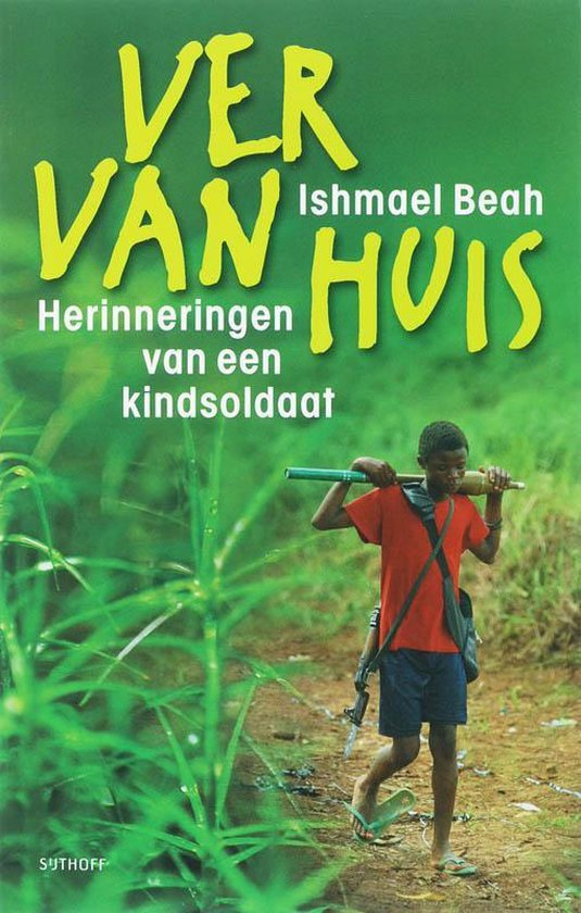 Ver Van Huis - Ishmael Beah  